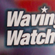 Waving Watches